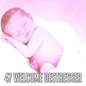47 Welcome Destresser by Best Relaxing SPA Music
