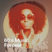60's Music Forever by Succès des années 60, The 60's Pop Band, 60s Greatest Hits