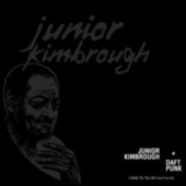 I Gotta Try You Girl (Daft Punk Edit) by Junior Kimbrough