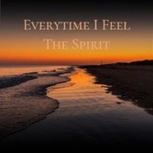 Everytime I Feel The Spirit by Various Artists