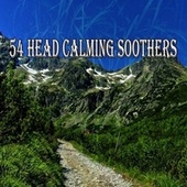 54 Head Calming Soothers von Entspannungsmusik