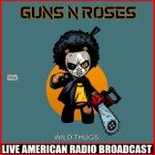 Wild Thugs (Live) de Guns N' Roses