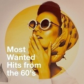 Most Wanted Hits from the 60's by Rock Master 60, Generation 60, 60's Party