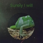 Surely I will by Various Artists