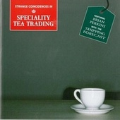 Strange Coincidences in Speciality Tea Trading, Volume 1 by Various Artists