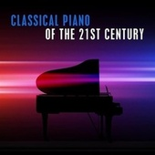 Classical Piano of the 21st Century von Various Artists