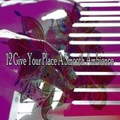 12 Give Your Place a Smooth Ambience de Peaceful Piano