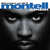 This Is How We Do It de Montell Jordan