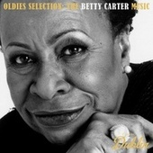 Oldies Selection: The Betty Carter Music by Betty Carter