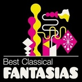 Best Classical Fantasias von Various Artists