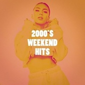 2000's Weekend Hits by Best of Hits, Pop Hits, Running Hits