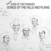 Songs of the Hills and the Plains by The Sons of the Pioneers