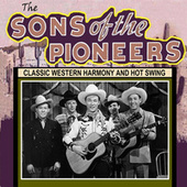 Classic Western Harmony and Hot Swing by The Sons of the Pioneers