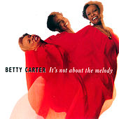 It's Not About The Melody von Betty Carter