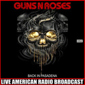 Back In Pasadena (Live) by Guns N' Roses