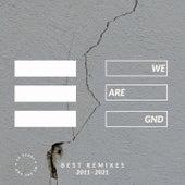 We Are GND (Best Remixes 2011-2021) by S-File, Housemeister, Cochise, DEADWALKMAN, Shadow Dancer, David Carretta, Oleg Mass, Turbo Turbo, Mr. Magnetik, Kuroi