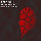 Pezzo Di Cuore (Special Instrumental Versions) von Kar Vogue
