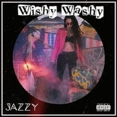 Wishy Washy by Jazzy
