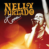 Loose - The Concert by Nelly Furtado