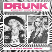 Drunk (And I Don't Wanna Go Home) de Elle King & Miranda Lambert