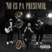 No Es Pa Presumir by Fuerza Regida