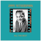 All the Best de Jimmy Witherspoon