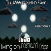 Moonification 4 L.O.U.D: Living on Underground Dope by The Moonies K.l.o.u.d Gang