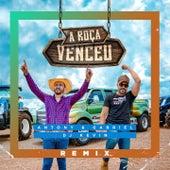 A Roça Venceu (Remix) de Antony & Gabriel