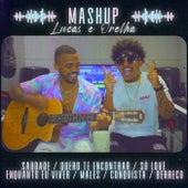 MASHUP: Saudade / Quero Te Encontrar / Só Love / Enquanto Eu Viver / Males / Conquista / Berreco by Lucas e Orelha