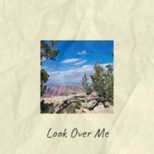 Look Over Me by Various Artists