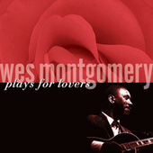 Wes Montgomery Plays For Lovers van Wes Montgomery