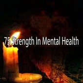 75 Strength in Mental Health de Deep Sleep Meditation