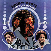 Can't Get Enough by Barry White