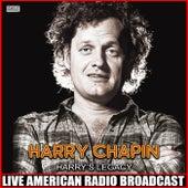 Harry's Legacy (Live) van Harry Chapin