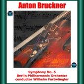 Bruckner: Symphony No. 5 fra Wilhelm Furtwängler