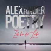 Ich bin die Liebe de Alexander Poetry