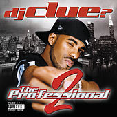 The Professional 2 de DJ Clue