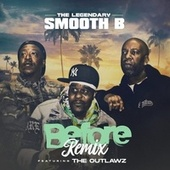 Before (feat. Outlawz) by The Legendary Smooth B