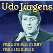 Ich sag dir nicht ich liebe dich by Udo Jürgens