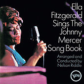 Ella Fitzgerald Sings The Johnny Mercer Songbook by Ella Fitzgerald