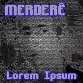 Lorem Ipsum de Merderê