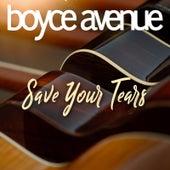 Save Your Tears de Boyce Avenue