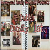 Family 1st by B Dubba