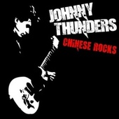 Chinese Rocks by Johnny Thunders