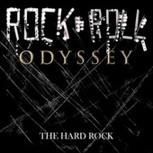 Rock & Roll Odyssey: The Hard Rock by Various Artists