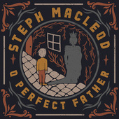 O Perfect Father von Steph Macleod