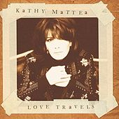 Love Travels von Kathy Mattea