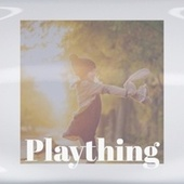 Plaything von Various Artists