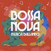 Bossa Nova Musica Ballando by Various Artists