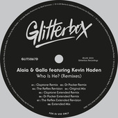 Who Is He? (feat. Kevin Haden) (Remixes) by Alaia